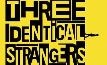 Un polémico experimento con humanos en Nueva York dio origen al documental nullThree Identical Strangersnull.