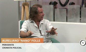 """Entrevista completa con el periodista y cronista policial Aureliano """"Nano Folle""""."""
